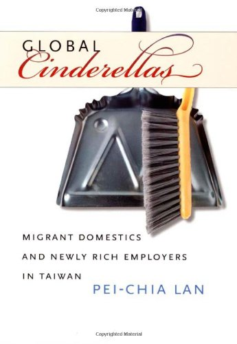 9780822337423: Global Cinderellas: Migrant Domestics and Newly Rich Employers in Taiwan