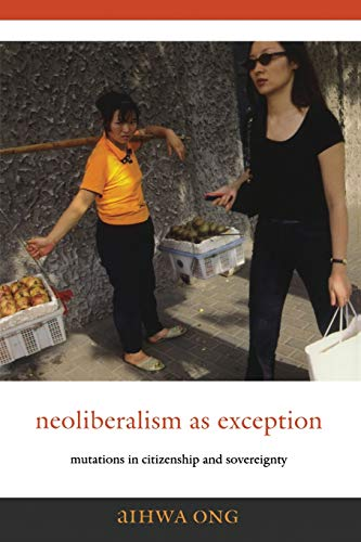 9780822337485: Neoliberalism As Exception: Mutations in Citizenship And Sovereignty