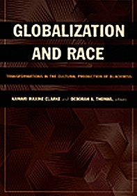 Globalization and Race: Transformations in the Cultural Production of Blackness