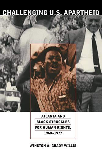 9780822337911: Challenging U.S. Apartheid: Atlanta and Black Struggles for Human Rights, 1960–1977