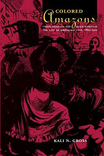 9780822337997: Colored Amazons: Crime, Violence, and Black Women in the City of Brotherly Love, 1880-1910