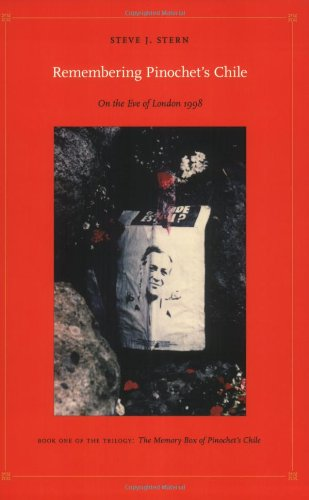 9780822338161: Remembering Pinochet's Chile: On the Eve of London 1998 (Latin America Otherwise) (Bk. 1)