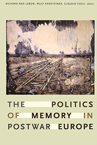 9780822338178: The Politics of Memory in Postwar Europe