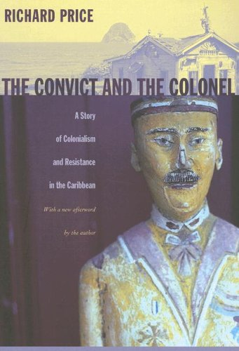9780822338239: The Convict And the Colonel: A Story of Colonialism And Resistance in the Caribbean