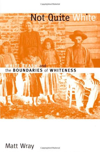 9780822338734: Not Quite White: White Trash and the Boundaries of Whiteness