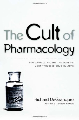 9780822338819: The Cult of Pharmacology: How America Became the World's Most Troubled Drug Culture