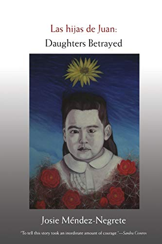 9780822338963: Las Hijas de Juan: Daughters Betrayed (Latin America Otherwise: Languages, Empires, Nations)