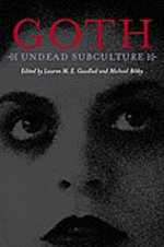 Goth: Undead Subculture