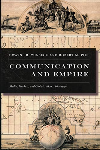 9780822339281: Communication and Empire: Media, Markets, and Globalization, 1860–1930 (American Encounters/Global Interactions)