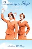 9780822339342: Femininity in Flight: A History of Flight Attendants (Radical Perspectives)