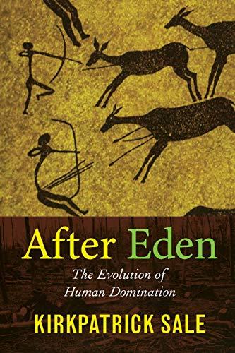 9780822339380: After Eden: The Evolution of Human Domination
