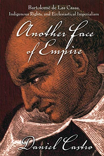 9780822339397: Another Face of Empire: Bartolomé de Las Casas, Indigenous Rights, and Ecclesiastical Imperialism (Latin America Otherwise)