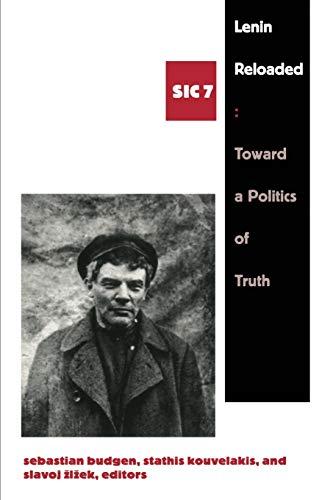 Lenin Reloaded: Toward a Politics of Truth,