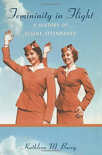 9780822339465: Femininity in Flight: A History of Flight Attendants (Radical Perspectives)