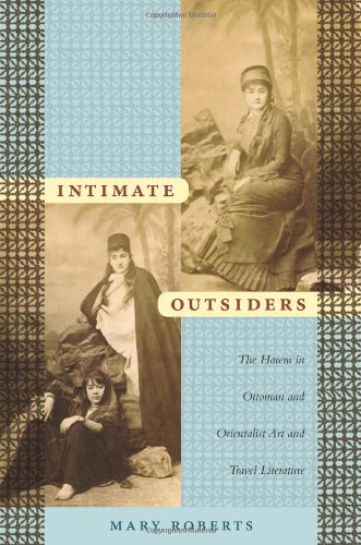 9780822339564: Intimate Outsiders: The Harem in Ottoman and Orientalist Art and Travel Literature (Objects/Histories)