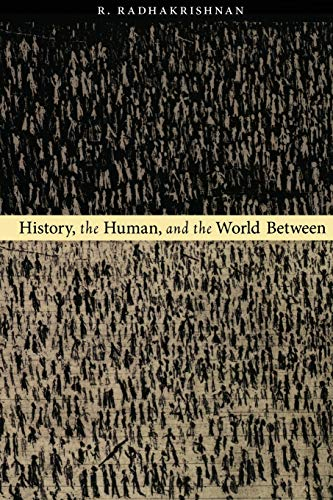 9780822339656: History, the Human, and the World Between