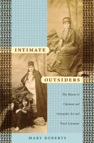9780822339670: Intimate Outsiders: The Harem in Ottoman and Orientalist Art and Travel Literature (Objects/Histories)