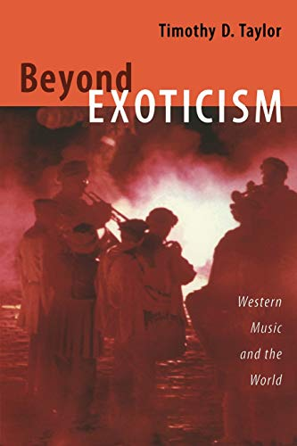 9780822339687: Beyond Exoticism: Western Music and the World (Refiguring American Music)