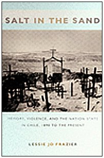 9780822339861: Salt in the Sand: Memory, Violence, and the Nation-State in Chile, 1890 to the Present (Politics, History, and Culture)