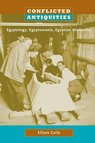 9780822339922: Conflicted Antiquities: Egyptology, Egyptomania, Egyptian Modernity