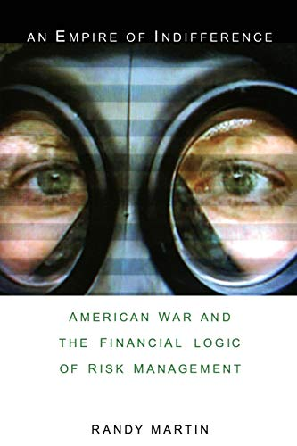 9780822339960: An Empire of Indifference: American War and the Financial Logic of Risk Management (a Social Text book)