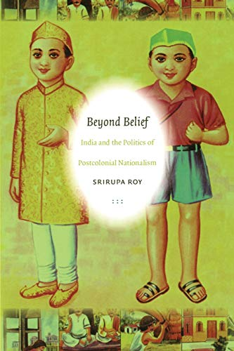 9780822340010: Beyond Belief: India and the Politics of Postcolonial Nationalism (Politics, History, and Culture)