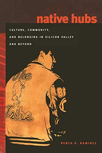 9780822340300: Native Hubs: Culture, Community, and Belonging in Silicon Valley and Beyond