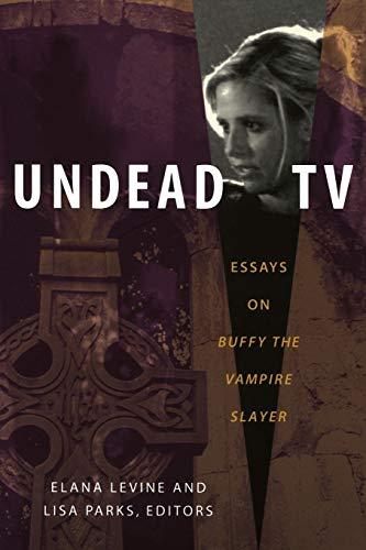 9780822340430: Undead TV: Essays on Buffy the Vampire Slayer