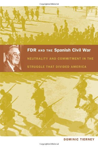 9780822340553: FDR and the Spanish Civil War: Neutrality and Commitment in the Struggle that Divided America (American Encounters/Global Interactions)