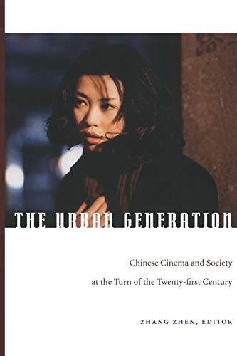 9780822340744: The Urban Generation: Chinese Cinema and Society at the Turn of the Twenty-First Century