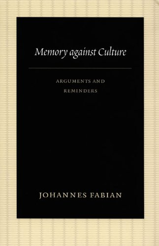 9780822340775: Memory against Culture: Arguments and Reminders