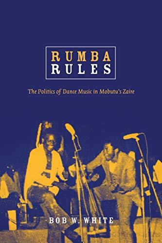 9780822341123: Rumba Rules: The Politics of Dance Music in Mobutu's Zaire