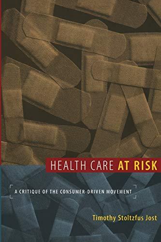 9780822341246: Health Care at Risk: A Critique of the Consumer-Driven Movement