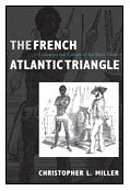 9780822341277: The French Atlantic Triangle: Literature and Culture of the Slave Trade