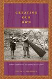 9780822341307: Creating Our Own: Folklore, Performance, and Identity in Cuzco, Peru