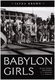 9780822341338: Babylon Girls: Black Women Performers and the Shaping of the Modern