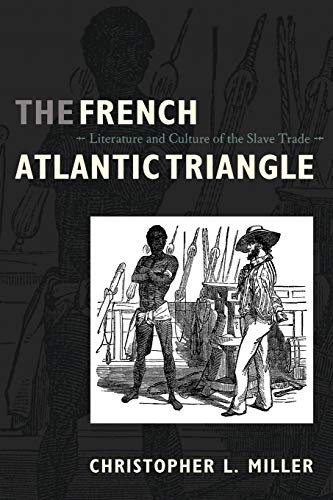 9780822341512: The French Atlantic Triangle: Literature and Culture of the Slave Trade
