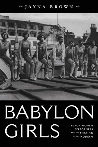 9780822341574: Babylon Girls: Black Women Performers and the Shaping of the Modern