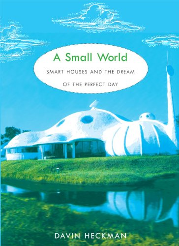 9780822341581: A Small World: Smart Houses and the Dream of the Perfect Day
