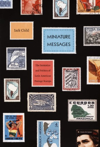 9780822341994: Miniature Messages: The Semiotics and Politics of Latin American Postage Stamps
