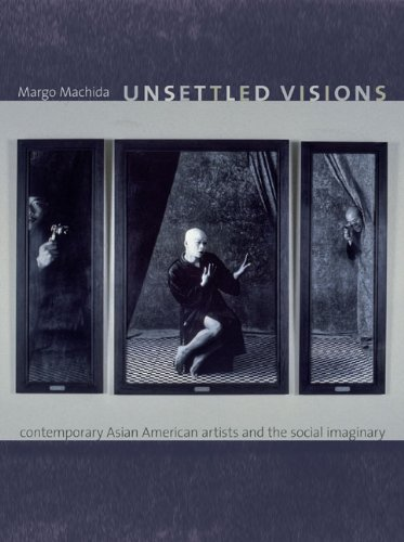 9780822342045: Unsettled Visions: Contemporary Asian American Artists and the Social Imaginary (Objects/Histories)