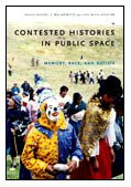 9780822342175: Contested Histories in Public Space: Memory, Race, and Nation (Radical Perspectives)