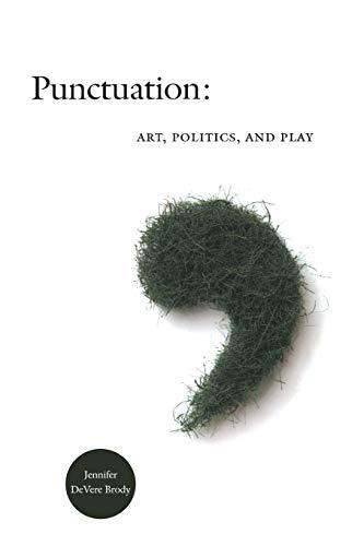 Punctuation: Art, Politics, and Play: Brody, Jennifer DeVere