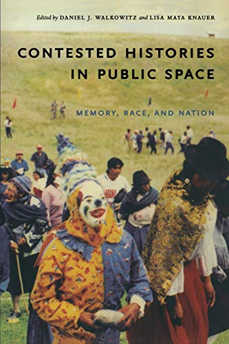 9780822342366: Contested Histories in Public Space: Memory, Race, and Nation (Radical Perspectives)