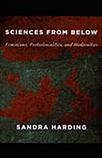 9780822342595: Sciences from Below: Feminisms, Postcolonialities, and Modernities: Feminisms, Postcolonialisms, and Modernities (Next Wave: New Directions in Women's Studies)