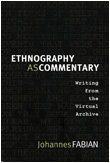 9780822342618: Ethnography as Commentary: Writing from the Virtual Archive