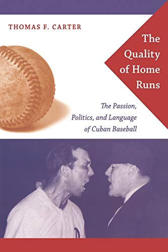 9780822342762: The Quality of Home Runs: The Passion, Politics, and Language of Cuban Baseball
