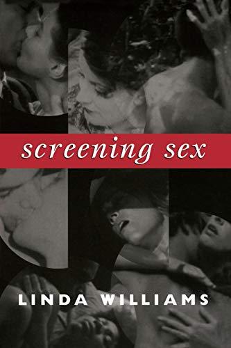 Screening Sex -: Williams, Linda