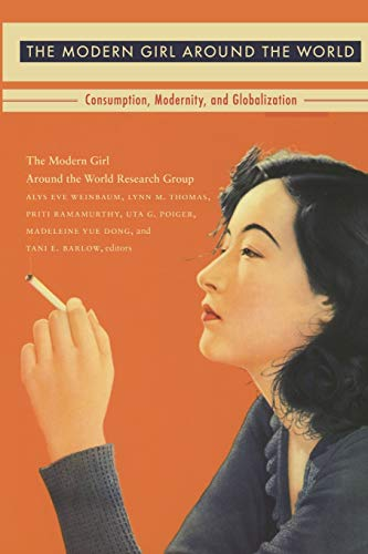 9780822343059: The Modern Girl Around the World: Consumption, Modernity, and Globalization (Next Wave: New Directions in Women's Studies)