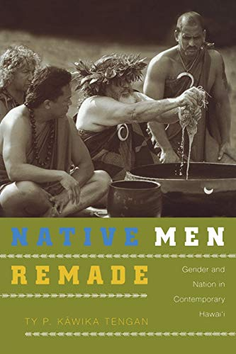 9780822343219: Native Men Remade: Gender and Nation in Contemporary Hawai'i